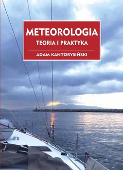 Meteorologia. Teoria i Praktyka-Kantorysiński Adam