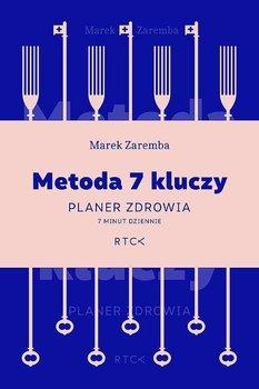 Metoda 7 kluczy. Planer zdrowia. 7 minut dziennie-Zaremba Marek