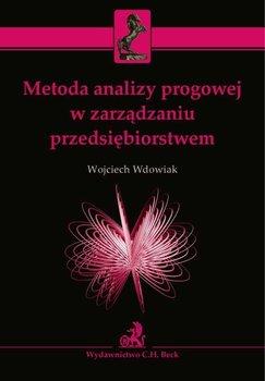 Metoda analizy progowej w zarządzaniu przedsiębiorstwem                      (ebook)