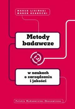 Metody badawcze w naukach o zarządzaniu i jakości-Lisiński Marek, Szarucki Marek