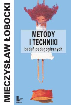 Metody i techniki badań pedagogicznych-Łobocki Mieczysław
