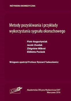 Metody pozyskiwania i przykłady wykorzystania sygnału okoruchowego-Augustyniak Piotr, Chodak Jacek, Mikrut Zbigniew, Pociask Elżbieta, Tadeusiewicz Ryszard