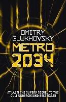 Metro 2034-Glukhovsky Dmitry