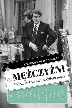 Mężczyźni, którzy wstrząsnęli światem mody-Meyer-Stabley Bertrand
