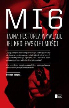 MI6. Tajna historia wywiadu Jej Królewskiej Mości                      (ebook)