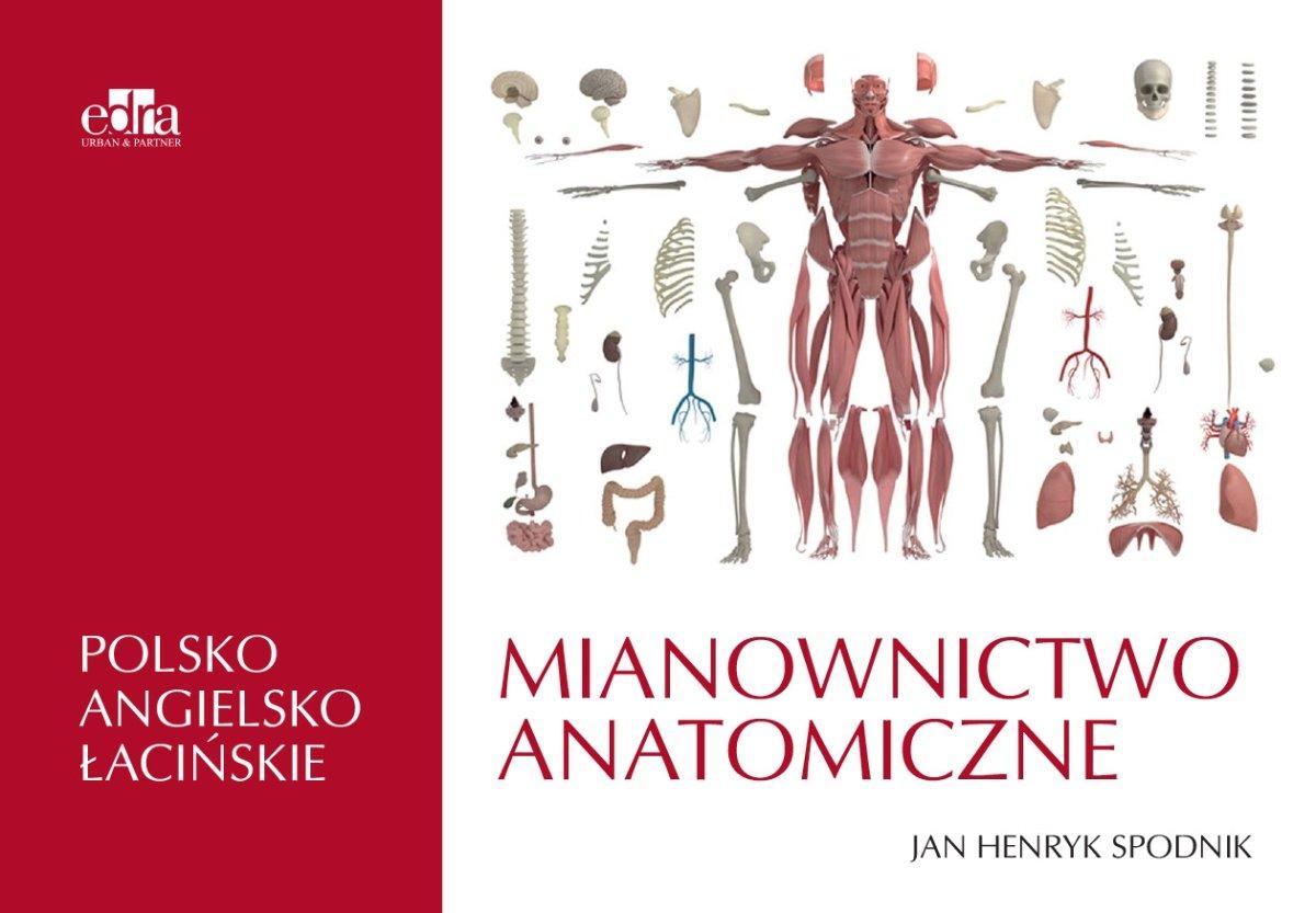 Mianownictwo Anatomiczne Polsko Angielsko Lacinskie Spodnik J H Ksiazka W Sklepie Empik Com