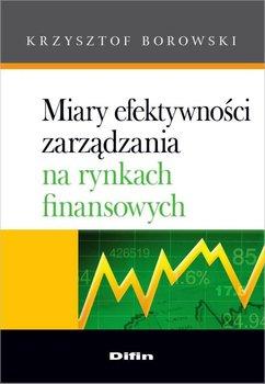 Miary efektywności zarządzania na rynkach finansowych                      (ebook)
