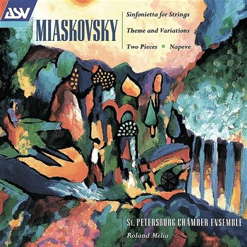 Miaskovsky: Sinfonietta for Strings; Theme and Variations; Two Pieces-St. Petersburg Chamber Ensemble, Roland Melia