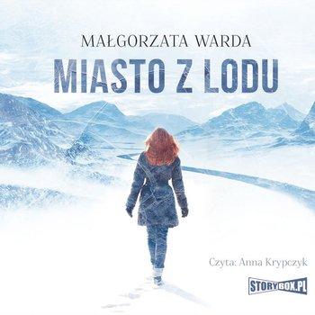 Miasto z lodu-Warda Małgorzata