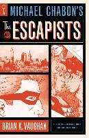 Michael Chabon's The Escapists - Chabon Michael, Vaughan Brian K.