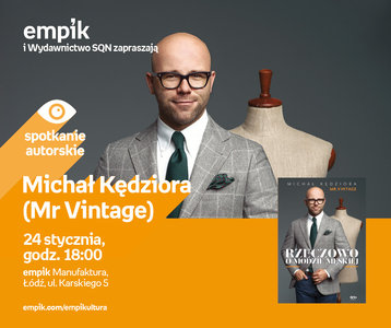 Michał Kędziora (Mr Vintage) | Empik Manufaktura