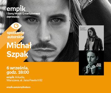 Michał Szpak | Empik Arkadia