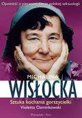 Michalina Wisłocka. Sztuka kochania gorszycielki-Ozminkowski Violetta