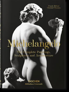 Michelangelo The Complete Paintings, Sculptures and Architecture-Zöllner Frank, Thoenes Christof