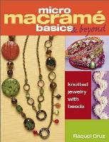 Micro Macrame Basics & Beyond-Cruz Raquel