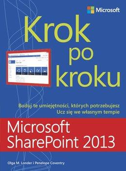 Microsoft SharePoint 2013. Krok po kroku-Londer Olga M., Coventry Penelope