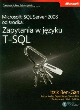 Microsoft SQL Server 2008 od środka. Zapytania w języku T-SQL-Ben-Gan Itzik