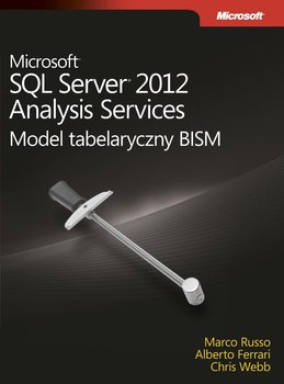 Microsoft SQL Server 2012 Analysis Services. Model tabelaryczny BISM - Ferrari Alberto, Russo Marco