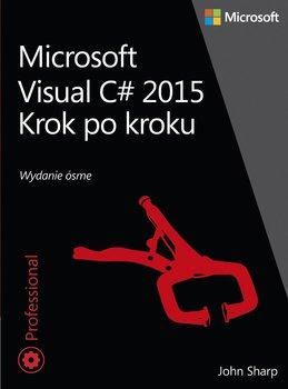 Microsoft Visual C# 2015. Krok po kroku-Sharp John
