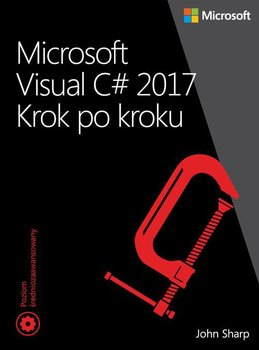 Microsoft Visual C# 2017. Krok po kroku-Sharp John