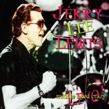 Middle Aged Crazy-Lewis Jerry Lee