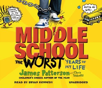 Middle School: The Worst Years of My Life-Patterson James