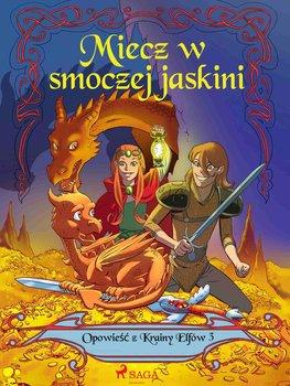 Miecz w smoczej jaskini. Opowieść z Krainy Elfów. Tom 3-Gotthardt Peter