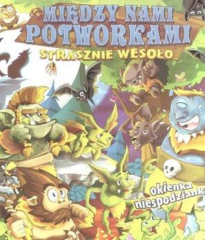 Między nami potworkami Strasznie Wesoło-Perkowska Aleksandra