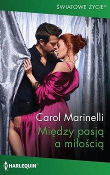 Między pasją a miłością-Marinelli Carol