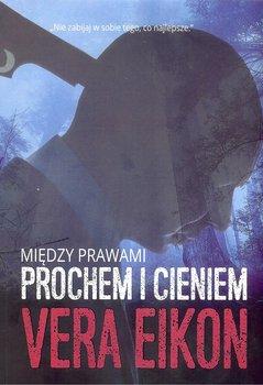 Między prawami. Prochem i cieniem-Eikon Vera