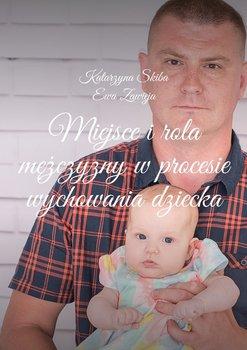 Miejsce i rola mężczyzny w procesie wychowania dziecka-Skiba Katarzyna, Zawieja Ewa