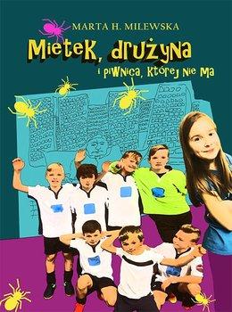 Mietek, drużyna i piwnica, której nie ma-Milewska Marta H.