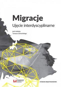 Migracje. Ujęcie interdyscyplinarne-Domański Tomasz