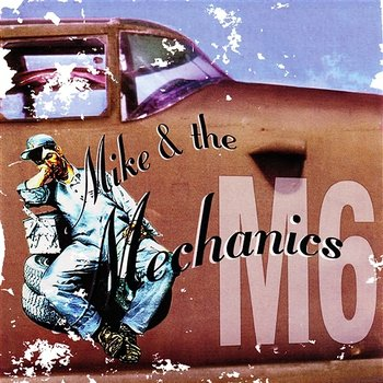Now That You've Gone - Mike And The Mechanics