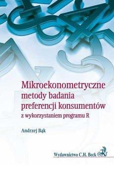 Mikroekonometryczne metody badania preferencji konsumentów z wykorzystaniem programu R                      (ebook)