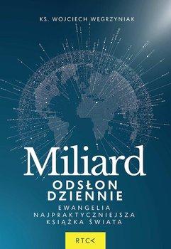 Miliard odsłon dziennie. Ewangelia - najpraktyczniejsza książka świata-Węgrzyniak Wojciech