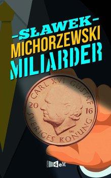 Miliarder-Michorzewski Sławek