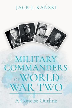 Military Commanders of WW2 - Kanski Jack J