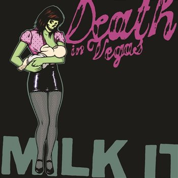 Milk It - Death In Vegas