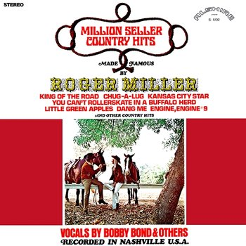 Million Seller Country Hits Made Famous by Roger Miller-Bobby Bond