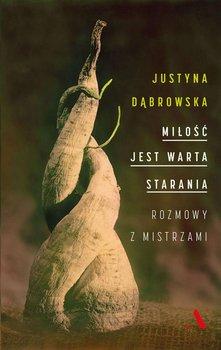 Miłość jest warta starania. Rozmowy z mistrzami-Dąbrowska Justyna