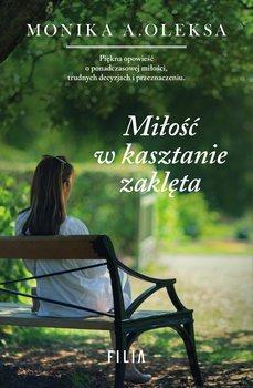 Miłość w kasztanie zaklęta-Oleksa Monika A.