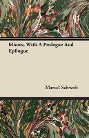 Mimes, With A Prologue And Epilogue-Schwob Marcel