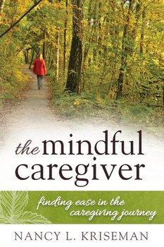 Mindful Caregiver-Kriseman Nancy L