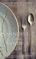 Mindful Eating, Mindful Life - Hanh Thich Nhat, Cheung Lilian