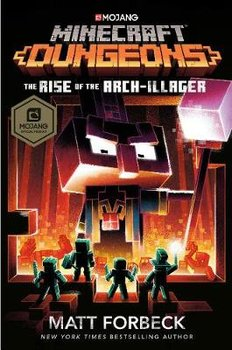 Minecraft Dungeons: Rise of the Arch-Illager-Forbeck Matt