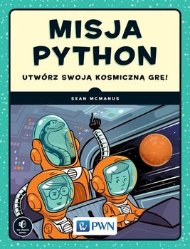 Misja Python. Utwórz swoją kosmiczną grę!-McManus Sean