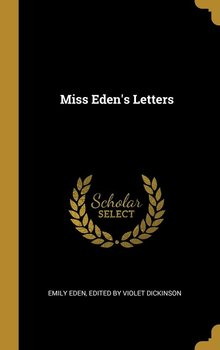 Miss Eden's Letters-Eden Edited by Violet Dickinson Emily