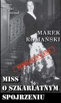 Miss o szkarłatnym spojrzeniu-Romański Marek
