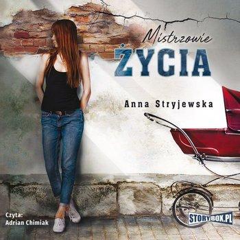 Mistrzowie życia-Stryjewska Anna